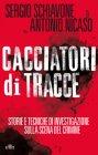 Cacciatori di Tracce Antonio Nicaso, Sergio Schiavone