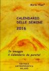Calendario delle Semine 2016 Maria Thun