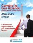 Cambia la Tua Azienda (Prima che Sia Troppo Tardi) - eBook Alessandro Rinaldi