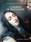 Cammino di Perfezione (eBook) Teresa d'Avila