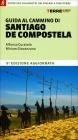 Guida al Cammino di Santiago De Compostela Angela Curatolo Miriam Giovanzana