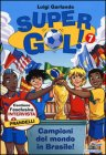 Campioni del Mondo in Brasile! - Luigi Garlando