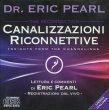 Canalizzazioni Riconnettive - CD Audio Eric Pearl