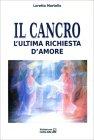 Il Cancro l'Ultima Richiesta d'Amore Loretta Martello