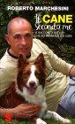 Il Cane Secondo Me Roberto Marchesini