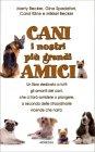 Cani, i Nostri Più Grandi Amici Marty Becker Gina Spadafori Carol Kline