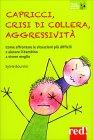 Capricci, Collera, Aggressività