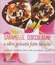 Caramelle, Cioccolatini e Altre Golosità fatte in Casa