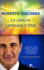 Le Carezze Cambiano il DNA Roberto Giacobbo