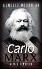 Carlo Marx - Vita e Pensiero eBook Aurelio Boschini