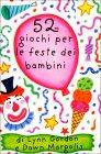 52 Giochi Per le Feste dei Bambini Dawn Margolis Lynn Gordon