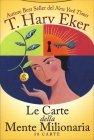 Le Carte della Mente Milionaria T. Harv Eker