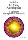 Le Case Astrologiche Dane Rudhyar