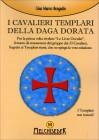 I Cavalieri Templari della Draga Dorata Gian Marco Bragadin