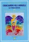 Cercando gli Angeli - La Vera Magia (eBook) Roberta De Fabianis