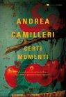 Certi Momenti - Andrea Camilleri