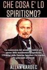 Che Cosa è lo Spiritismo? - eBook Allan Kardec