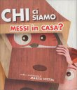 Chi ci Siamo Messi in Casa? di Marisa Vestita