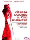 Chi ha Ucciso Il Tuo Cliente? (eBook) Simona Lodolo, Gianni Vacca