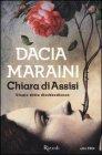 Chiara di Assisi - Dacia Maraini