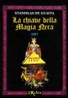 La Chiave della Magia Nera Stanislas de Guaita