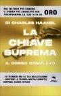 La Chiave Suprema - Edizione Completa Charles Haanel