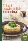 Chicchi Nuovi e Antichi in Cucina Daniela Garavini