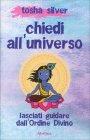 Chiedi all'Universo Tosha Silver