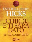Chiedi e Ti Sarà Dato Se Sai come Farlo (eBook) Esther e Jerry Hicks