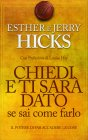 Chiedi e Ti Sarà Dato Se Sai come Farlo Esther e Jerry Hicks