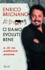 Ci Siamo Evoluti bene e ce ne Evoleremo ancora - Enrico Brignano