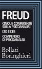 Cinque Conferenze sulla Psiconalisi; L'Io e l'Es; Compendio di Psicoanalisi (eBook) Sigmund Freud