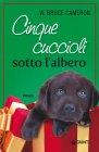 Cinque Cuccioli Sotto l'Albero (eBook) W. Bruce Cameron