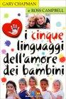 I Cinque Linguaggi dell'Amore dei Bambini Ross Campbell