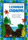 I Cinque Lionni Leo Lionni Giulio Gianini