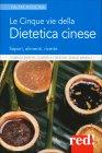 Le Cinque Vie della Dietetica Cinese Fabrizia Berera