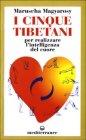 I cinque tibetani. Per realizzare l'intelligenza del cuore