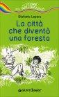 La Città che Diventò una Foresta Stefania Lepera