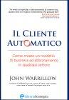 Il Cliente Automatico John Warrillow