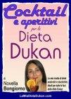 Cocktail e Aperitivi per la Dieta Dukan (eBook) Novella Bongiorno