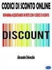 Codici di Sconto Online eBook Alessandro Delvecchio