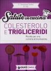 Colesterolo e Trigliceridi Giuseppe Sangiorgi Cellini, Annamaria Toti