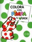 Colora Con Pimpa - Il Verde