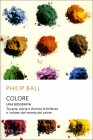 Colore - Una Biografia Philip Ball