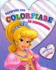 Divertiti con Colorfiabe - Le Principesse - Cuore Argento