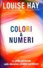 Colori & Numeri Louise Hay