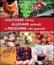 Coltivare l'Orto, Allevare Animali & Produrre Cibi Genuini Alison Candlin