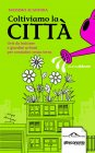 Coltiviamo la Città (eBook) Massimo Acanfora