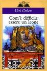 Com'è Difficile Essere un Leone (eBook) Uri Orlev