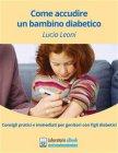 Come Accudire un Bambino Diabetico (eBook) Lucia Leoni